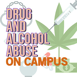 Drug and Alcohol Abuse on Campus